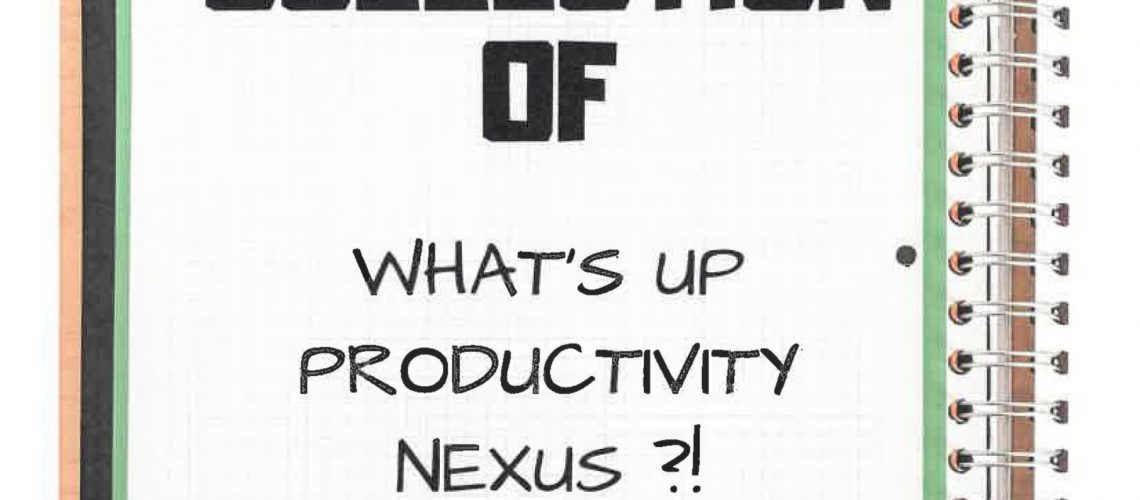COLLECTION OF WHAT'S UP PRODUCTIVITY NEXUS (1)